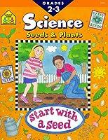 Seeds & Plants: Science : Grades 2-3