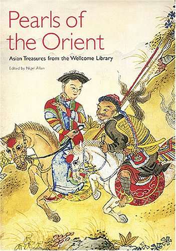 Download Pearls of the Orient: Asian Treasures from the Wellcome Library 0906026601