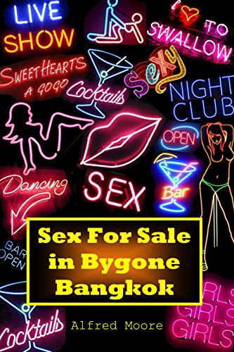 『Sex For Sale in Bygone Bangkok (English Edition)』のトップ画像