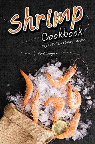 Shrimp Cookbook: Top 25 Delici...