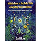 Infinite Love Is the Only Truth: Exposing the Dreamworld We Believe to Be Real'