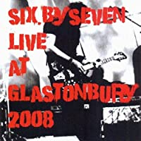 Live At Glastonbury by Six By Seven