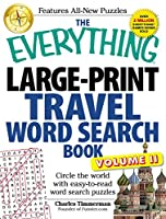 The Everything Large-Print Travel Word Search Book, Volume II: Circle the world with easy-to-read word search puzzles (Everything®)