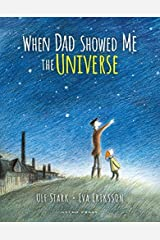 When Dad Showed Me the Universe by Ulf Stark(2015-09-01) ハードカバー