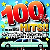 100% HITS!!-International Platinum Party- mized by DJ ROC THE MASAKI