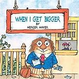 When I Get Bigger (Little Critter) (Pictureback(R))