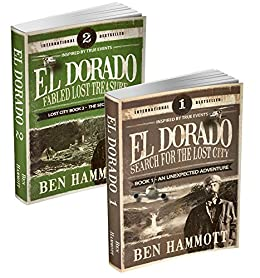 El Dorado Book 1 and 2 - An Unexpected Adventure and The Secret City: An Unexpected Adventure and The Secret City by [Hammott, Ben]