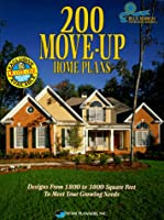 200 Move-Up Home Plans: Designs from 1800 to 3800 Square Feet to Meet Your Growing Needs (Blue Ribbon Designer Series)