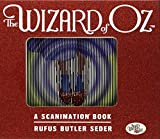The Wizard of Oz: A Scanimation Book (Scanimation Books)