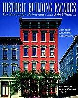 Historic Building Façades: The Manual for Maintenance and Rehabilitation (Preservation Press)