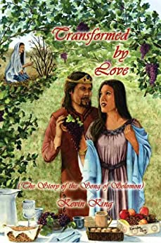 [King, Kevin]のTransformed by Love (The Story of the Song of Solomon) (English Edition)