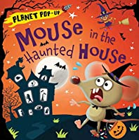 Mouse in the Haunted House (Planet Pop-up)