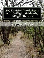 200 Division Worksheets With 3-digit Dividends, 1-digit Divisors: Math Practice Workbook