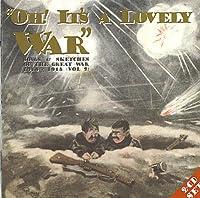 Oh It's a Lovely War 2