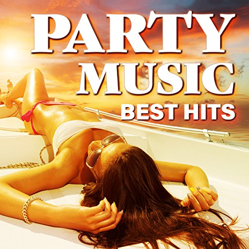 PARTY MUSIC BEST HITS [Explicit]