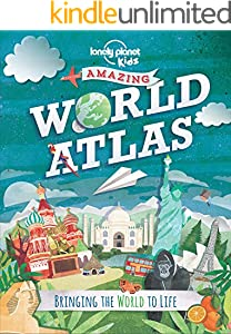 Amazing World Atlas: Bringing the World to Life (Lonely Planet Kids) (English Edition)