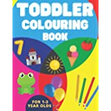 Toddler Colouring Book for 1-3 Year Olds: My First Colouring Book | 80 Simple Images for Kids 1+ | Letters, Numbers, Shapes,
