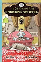 The Phantom of the Post Office (43 Old Cemetery Road) by Kate Klise(2013-04-02)