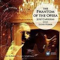 Phantom of the Opera: Jose Carreras Sings Lloyd by JOSE CARRERAS