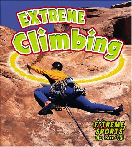 Download Extreme Climbing (Extreme Sports-no Limits!) 0778717178