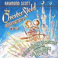 Raymond Scott: Chesterfield Ar