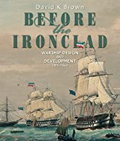 Before the Ironclad: Warship Design and Development, 1815??860 by David K. Brown(2015-09-15)