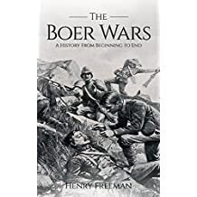 Boer Wars: A History From Beginning to End