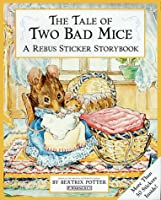 The Tale of Two Bad Mice Sticker Rebus Book (Peter Rabbit)