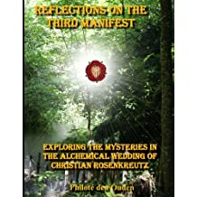 Reflections on the Third Manifest: Exploring the Hidden Mysteries of the Alchemical Wedding of Christian Rosenkreutz