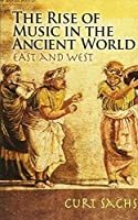 The Rise of Music in the Ancient World: East and West (Dover Books on Music) by Curt Sachs(2008-07-24)