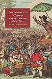 The Romantic Crowd: Sympathy, Controversy and Print Culture (Cambridge Studies in Romanticism)