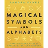 Magical Symbols and Alphabets: A Practitioner's Guide to Spells, Rites, and History