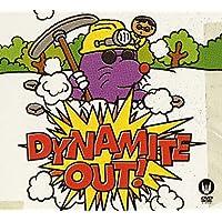 【メーカー特典あり】Dynamite out