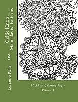 Celtic Knots, Mandalas & Patterns: 30 Adult Coloring Pages