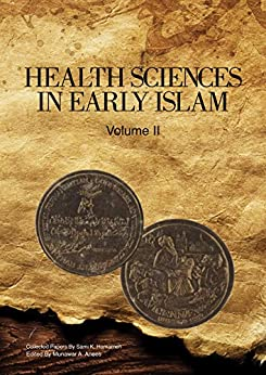 Health Sciences in Early Islam – Volume 2: Collected Papers By Sami K. Hamarneh by [Hamarneh, Sami K.]