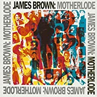 Motherlode : Limited by JAMES BROWN (2015-05-13)