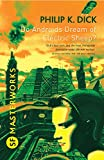 Do Androids Dream Of Electric Sheep? (S.F. Masterworks)