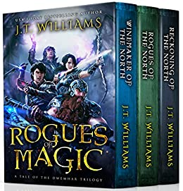Rogues of Magic: (A Tale of the Dwemhar Trilogy) by [Williams, J.T.]
