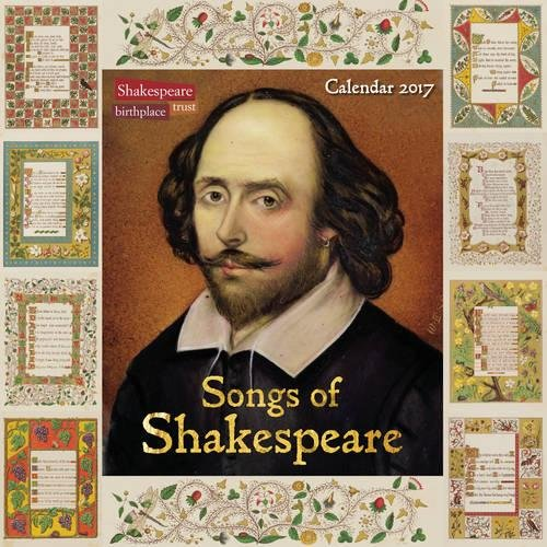 Shakespeare Birthplace Trust - Songs of Shakespeare wall calendar 2017 (Art calendar)