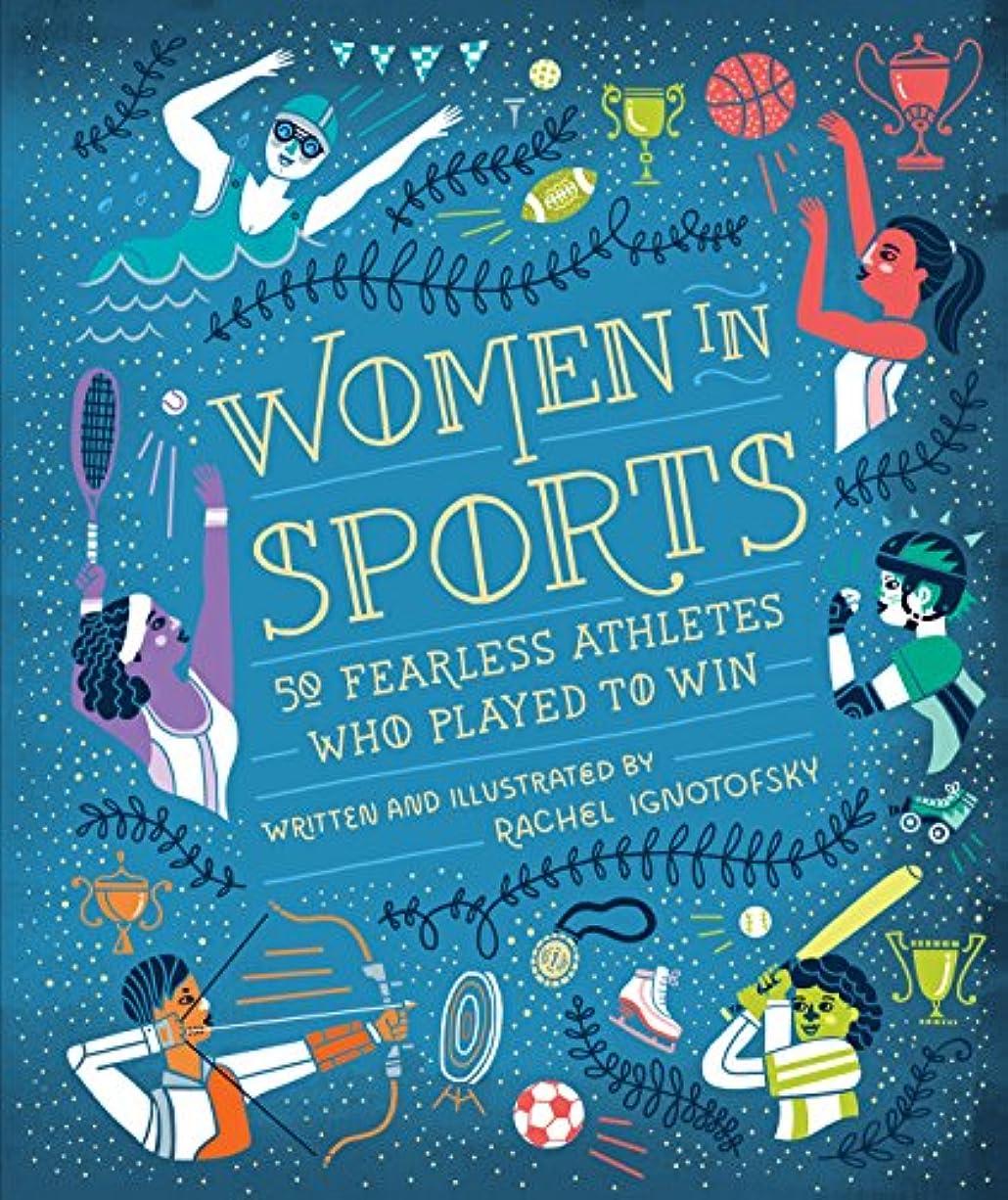 効率的なす手綱Women in Sports: 50 Fearless Athletes Who Played to Win (Women in Science) (English Edition)