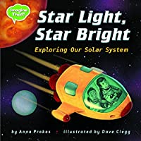Star Light, Star Bright: Exploring Our Solar System (Imagine That!)
