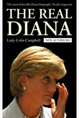 The Real Diana: The revealing biography of The Princess of Wales by renowned royal commentator, Lady Colin Campbell Kindle Edition