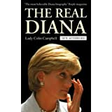 The Real Diana: The revealing biography of The Princess of Wales by renowned royal commentator, Lady Colin Campbell