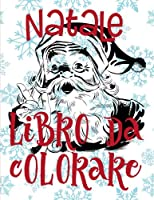 Natale Disegni Da Colorare Album Da Colorare / Christmas Coloring Book Toddlers (Natale Libro Da Colorare)