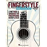 Fingerstyle Ukulele - A Method & Songbook For Fingerpicking Backup & Solos Book/Online Audio: A Methode & Songbook for Finger