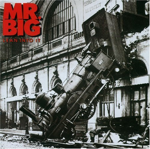 Lean Into It / Mr. Big