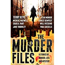 The Murder Files - 8 Stories of Murder, Lies and Mystery: (A thriller and suspense short story collection)