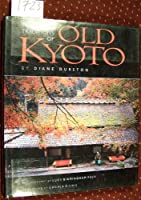The Living Traditions of Old Kyoto