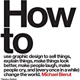 How to use graphic design to sell things, explain things, make things look better, make people laugh, make people cry, and (e