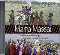 Mama Massai/CD: Angelika Wohlenberg - die wilde Heilige der Steppe